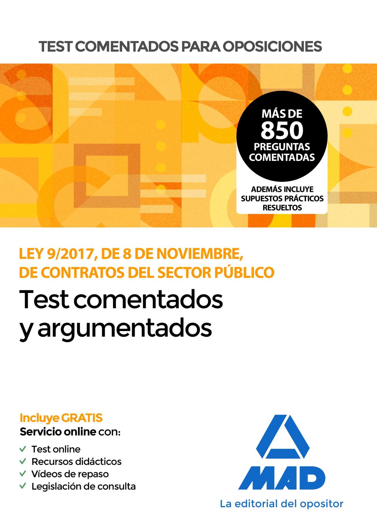 Test comentados para oposiciones de la Ley 9/2017, de 8 de noviembre, de Contratos del Sector Público